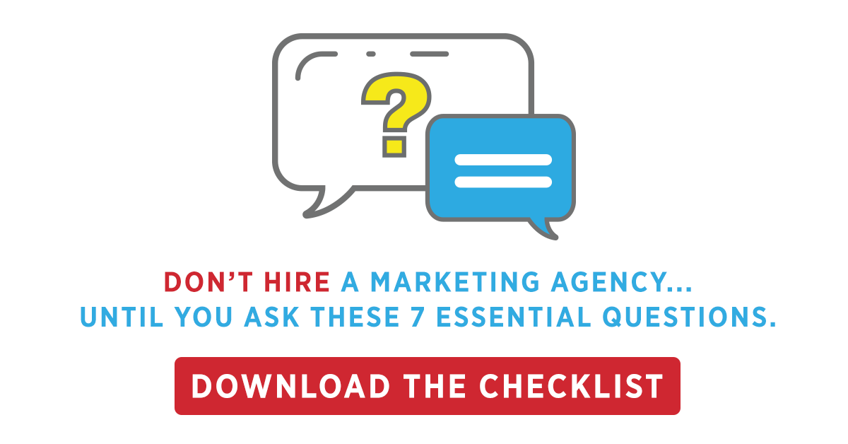 Don't hire a marketing agency... until you ask these 7 essential questions. Download the checklist!