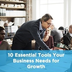 10 Essential Tools Your Business Needs For Growth