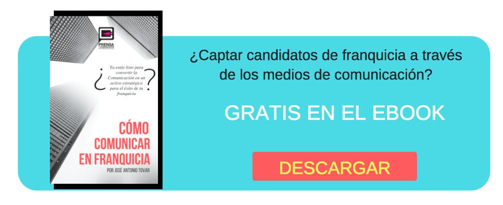 Descarga el ebook como como captar candidatos de franquicia a través de los medios de comunicaicón