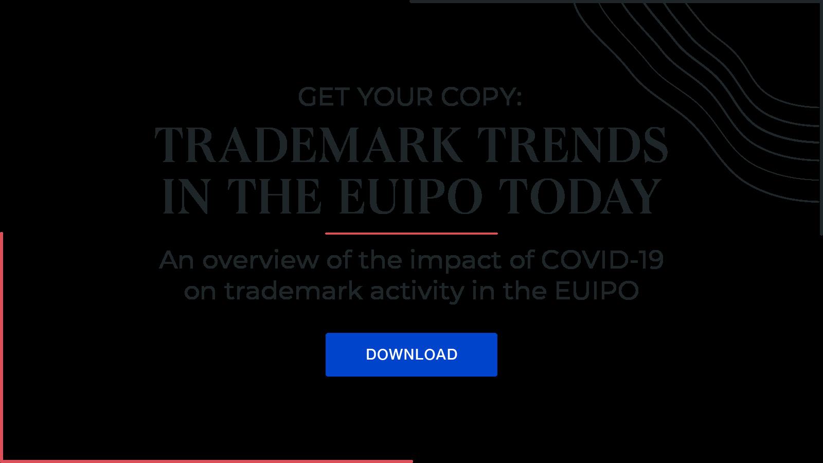 Trademark Report - Trademark Trends in the EUIPO Today