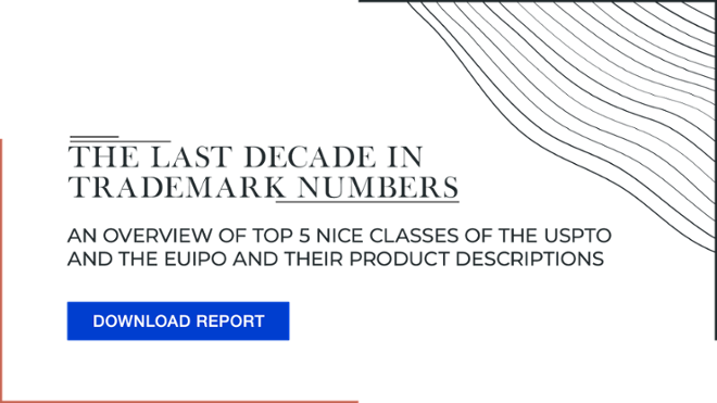 DOWNLOAD REPORT: The Last Decade In Trademark Numbers