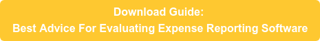 Download Guide: Best Advice For Evaluating Expense Reporting Software