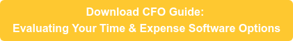 Download CFO Guide: Evaluating Your Time & Expense Software Options