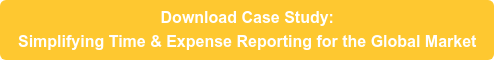 Download Case Study: Simplifying Time & Expense Reporting for the Global Market