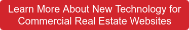 Learn More About New Technology for Commercial Real Estate Websites