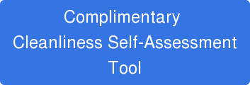 Complimentary  Cleanliness Self-Assessment Tool