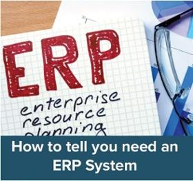 How to Tell You Need A New ERP System