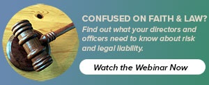Watch the Faith and Law Webinar to Protect Directors and Officers