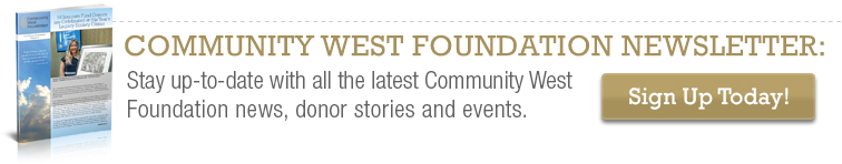 Sign up for the Community West Foundation newsletter!