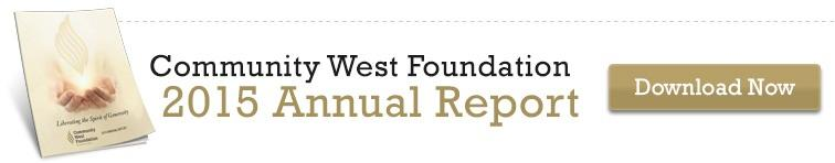2015 Annual Report | Community West Foundation