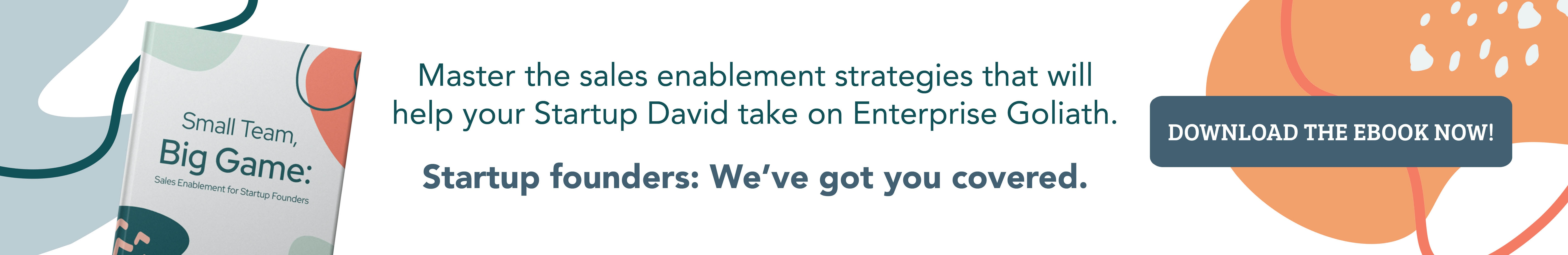 Small Teams Big Game Sales Enablement for Startup Founders
