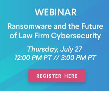 Webinar: Protecting against Petya: Ransomware and the Future of Law Firm Cybersecurity 7/27/17