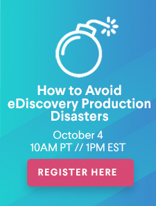 Webinar: How to Avoid eDiscovery Production Disasters