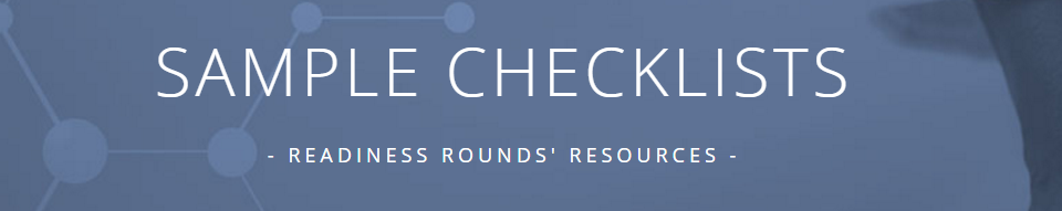 READINESS ROUNDS CHECKLISTS