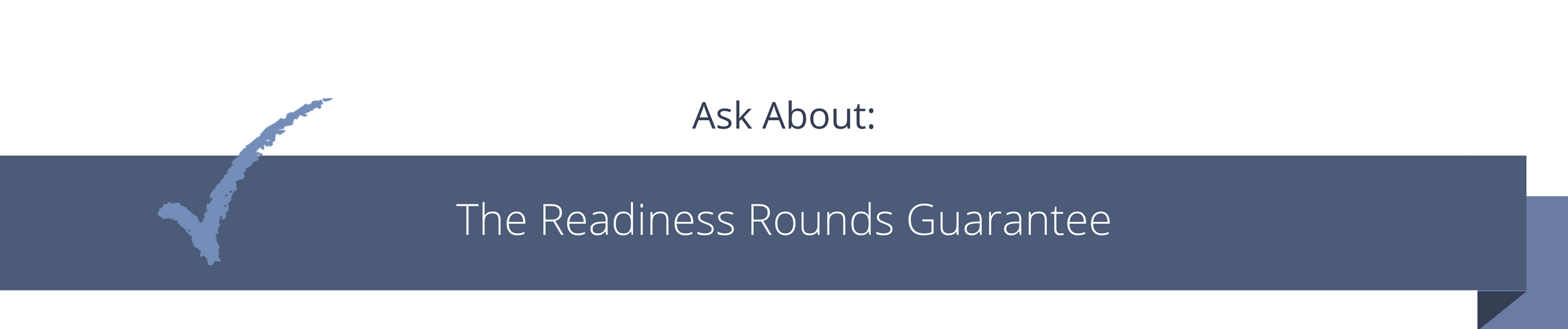 readiness rounds guarantees