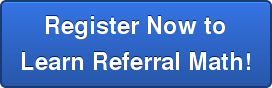 Register Now toLearn Referral Math!