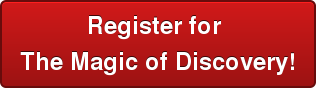 Register for The Magic of Discovery!