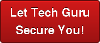 Let Tech GuruSecure You!