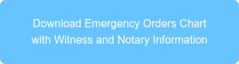 Download Emergency Orders Chart   with Witness and Notary Information