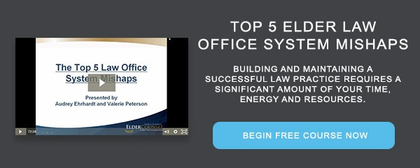 Recorded Course: Top 5 Elder Law Office System Mishaps