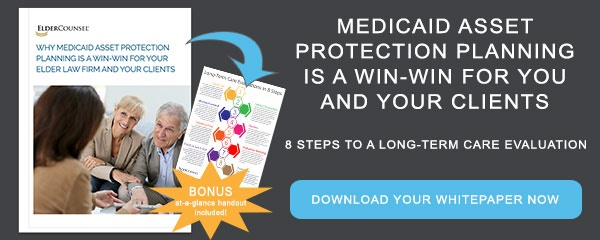 Whitepaper: Why Medicaid Asset Protection Planning is a Win-Win for Your Elder Law Firm and Your Clients