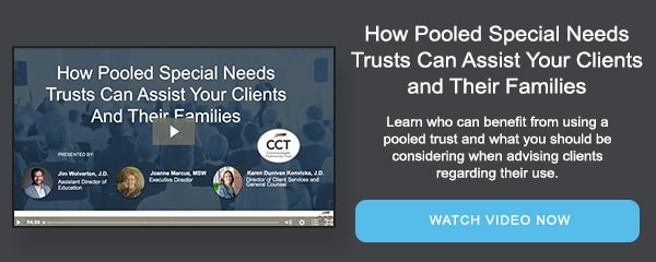 How Pooled Special Needs Trusts Can Assist Your Clients and Their Families