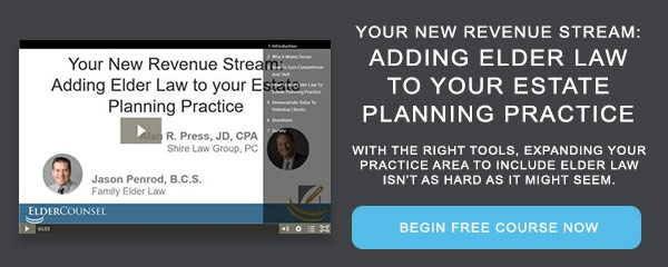 Recorded Course: Your New Revenue Stream: Adding Elder Law to Your Estate Planning Practice