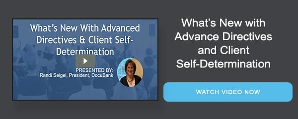 What's New with Advance Directives and Client Self-Determination