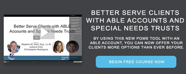 Better Serve Clients with ABLE Accounts and Special Needs Trusts