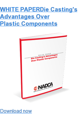 WHITE PAPERDie Casting's Advantages Over Plastic Components Download now