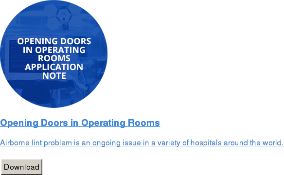 Opening Doors in Operating Rooms   Airborne lint problem is an ongoing issue in a variety of hospitals around the  world.   Download