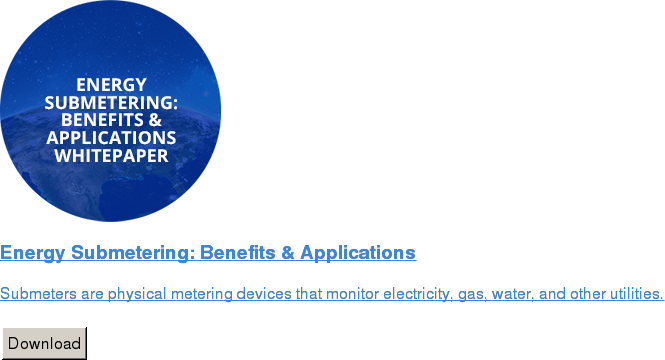 Energy Submetering: Benefits & Applications   Submeters are physical metering devices that monitor electricity, gas, water,  and other utilities.   Download