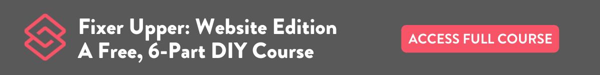 Fixer Upper: Website Edition | A Free, 6-Part DIY Course