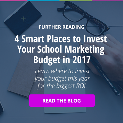 Further Reading: 4 Smart Places to Invest Your School Marketing Budget in 2017