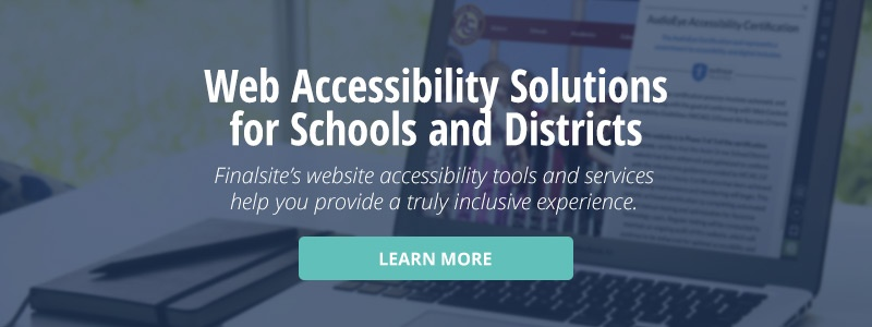 click here to learn more about web accessibility solutions for schools and districts