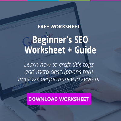 Free Worksheet: Beginner's SEO Worksheet + Guide