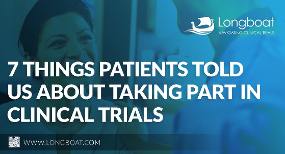 7 Things Patients Told Us About Taking Part in Clinical Trials