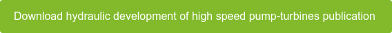 Download hydraulic development of high speed pump-turbines publication