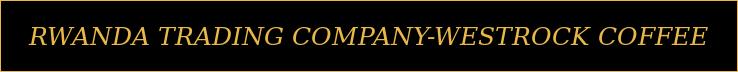 Rwanda Trading Company-Westrock coffee