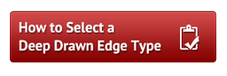 How to Select a Deep Drawn Edge Type