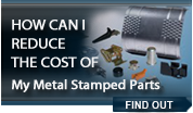 Reduce Cost of Metal Stampings