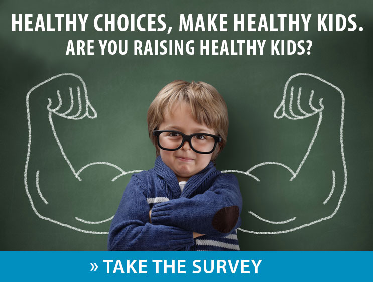Healthy Choices, Make Healthy Kids.