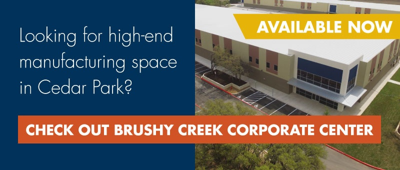 Looking for high-end manufacturing space in Cedar Park? Check out Brushy Creek.