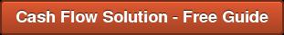 Cash Flow Solution - Free Guide