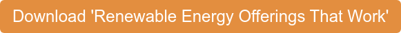 Download 'Renewable Energy Offerings That Work'