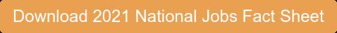 Download 2021 National Jobs Fact Sheet