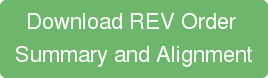 Download REV Order  Summary and Alignment