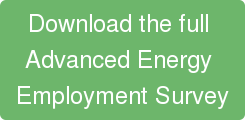 Download the full  Advanced Energy  Employment Survey