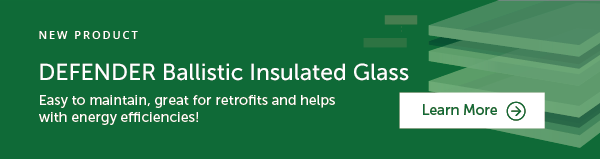 New Product - UL Ballistic Insulated Glass: Learn More