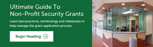 Begin reading the Ultimate Guide to Non-Profit Security Grants